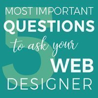 5 Most Important Questions to Ask Your Web Designer
